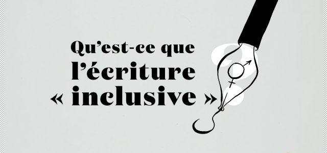 Ecriture inclusive : pourquoi, comment ?